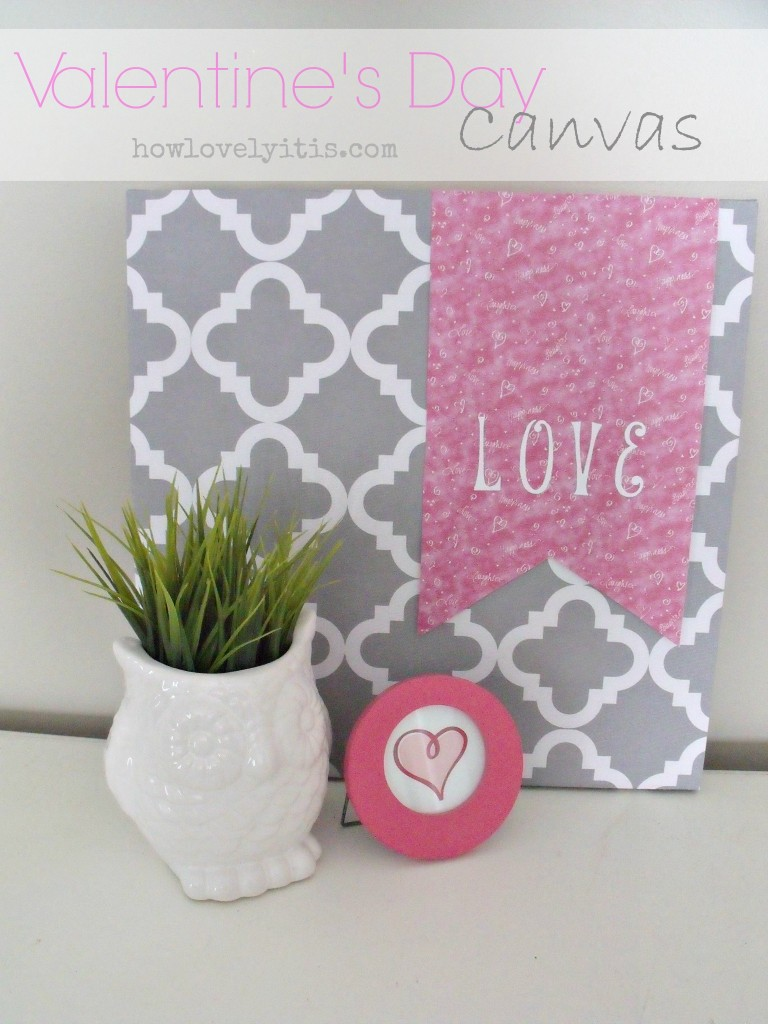 Valentine's Day Canvas | How Lovely It Is